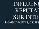 Influence et réputation sur internet : un nouveau livreblanc